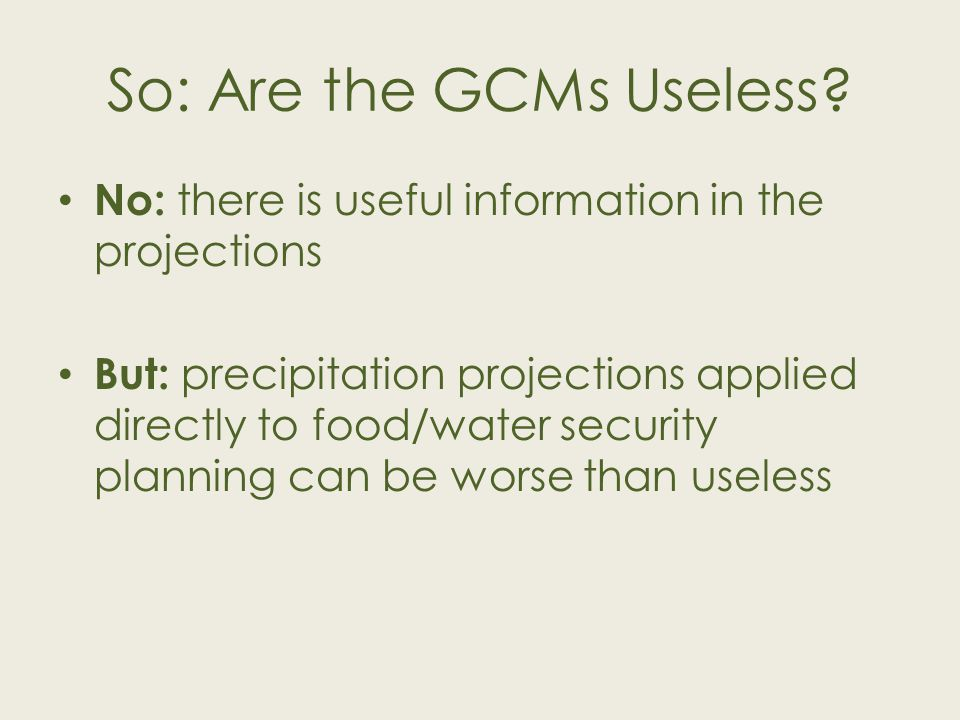 So: Are the GCMs Useless.
