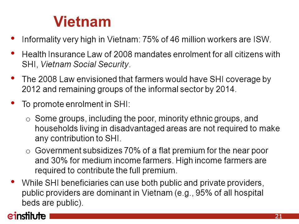 Vietnam Informality very high in Vietnam: 75% of 46 million workers are ISW.