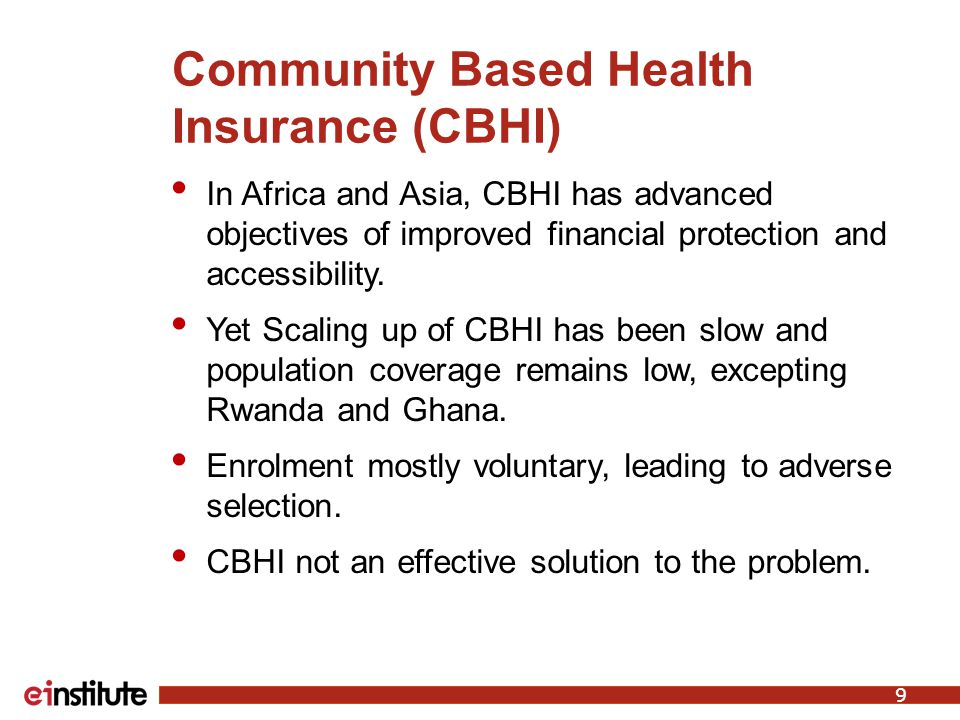 Community Based Health Insurance (CBHI) In Africa and Asia, CBHI has advanced objectives of improved financial protection and accessibility. Yet Scali