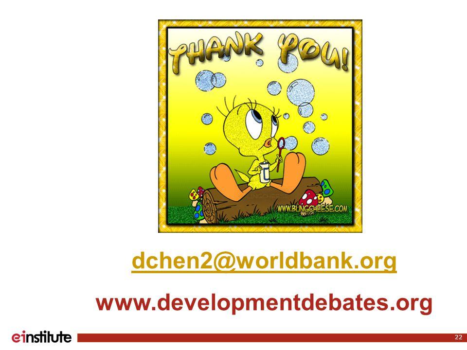 dchen2@worldbank.org dchen2@worldbank.org www.developmentdebates.org 22
