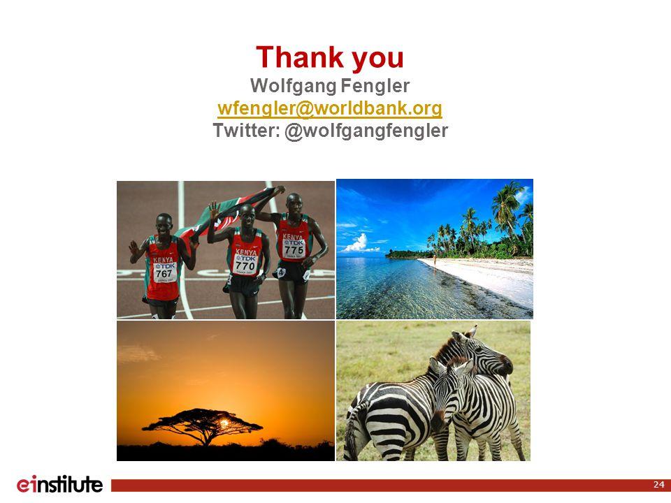 Thank you Wolfgang Fengler wfengler@worldbank.org Twitter: @wolfgangfengler wfengler@worldbank.org 24