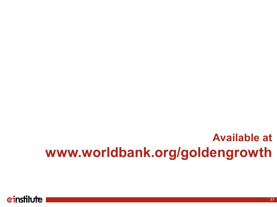 Available at www.worldbank.org/goldengrowth 37