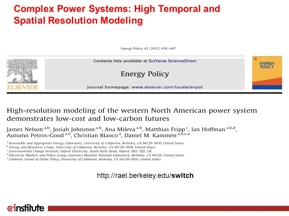 Biomass Coal Oil Complex Power Systems: High Temporal and Spatial Resolution Modeling http://rael.berkeley.edu/switch