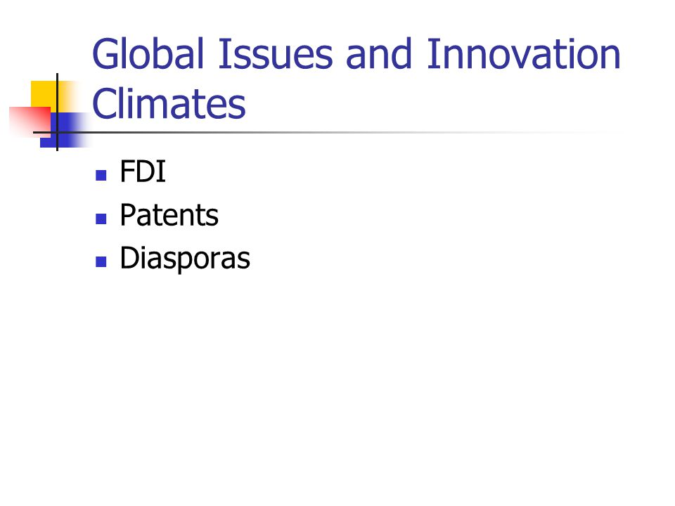 Global Issues and Innovation Climates FDI Patents Diasporas