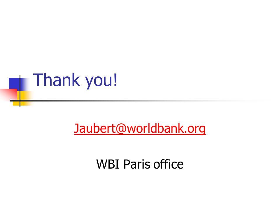 Thank you! Jaubert@worldbank.org WBI Paris office
