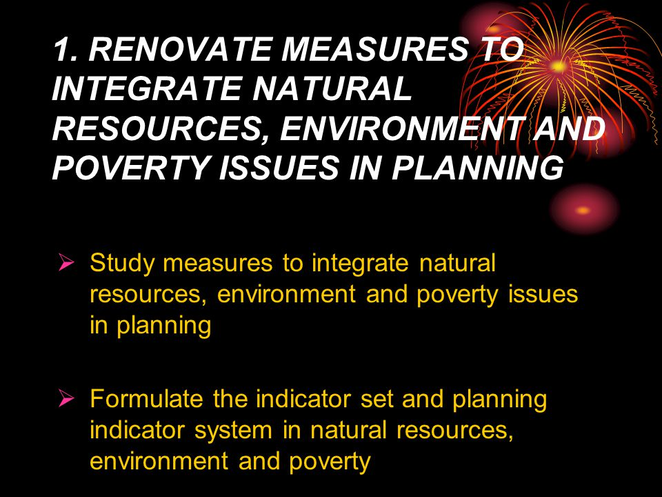 II. MAJOR SOLUTIONS TO INTEGRATE NATURAL RESOURCES, ENVIRONMENT AND POVERTY REDUCTION ON 5-YEAR PLAN 2006-2010