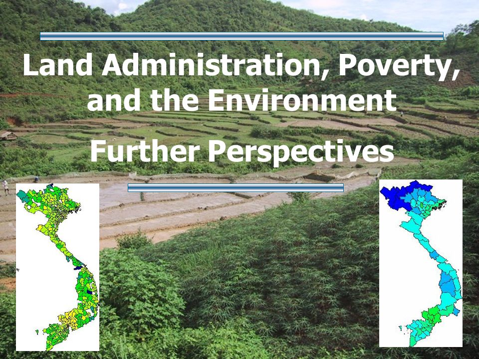 Land Administration, Poverty, and the Environment Further Perspectives