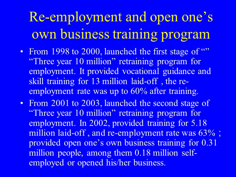 "training program to foster high skill workers In September in 2002, MOLSS begin to implement ""National training program to foster high skill workers""."