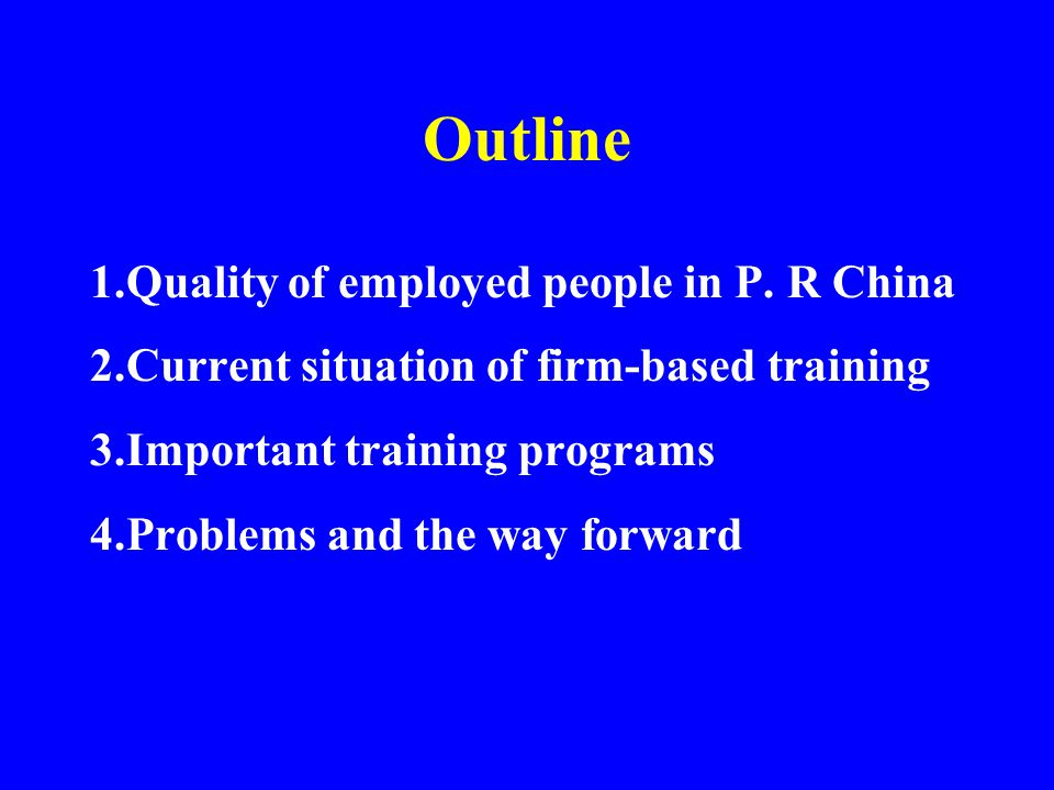 Firm Training Organization Training Center which is usually compose of : –Managing staff training institute –Engineering staff training institute –Technology school –Advanced skilled worker training center –Staff and worker's school –Skill authenticating center
