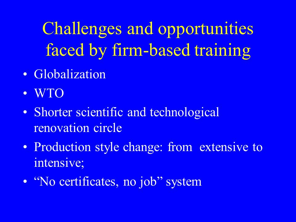 Some experiences of firm-based training (Two) Establish training basis with excellent training equipments; Demand analysis: of training contents devel