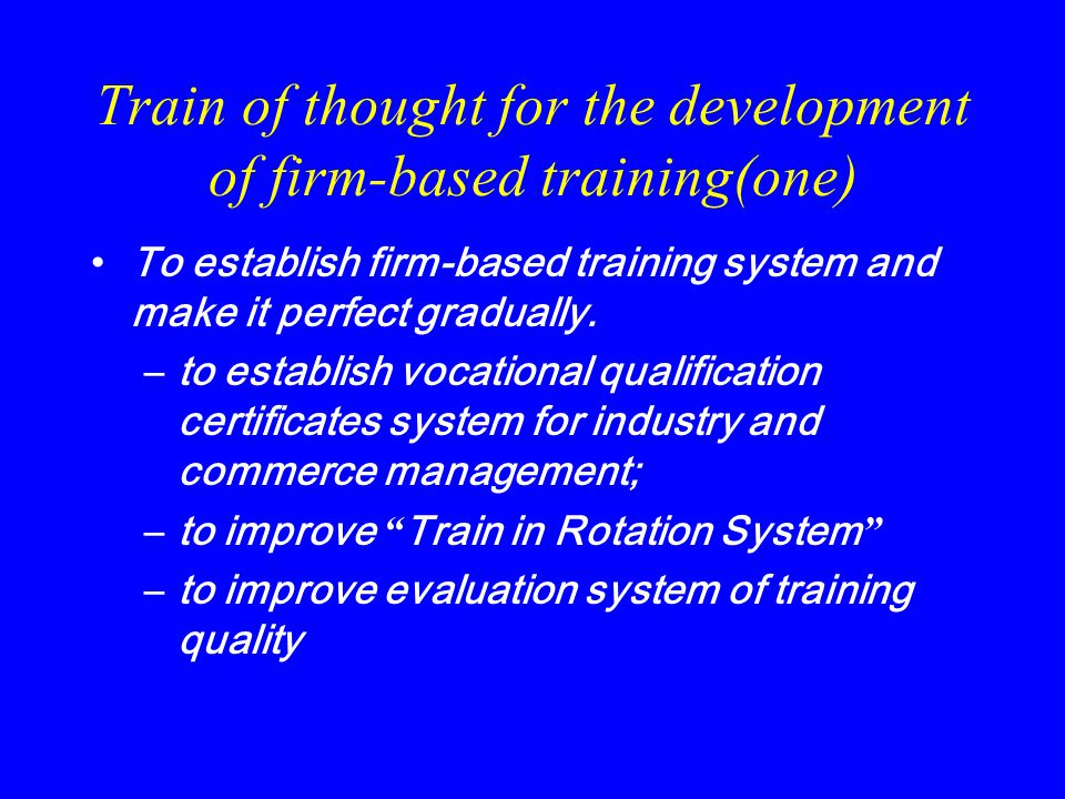 Problems of firm-based training Lack of comprehensive plan of training for firm staff. The investment in firm staff training is not enough, and input-