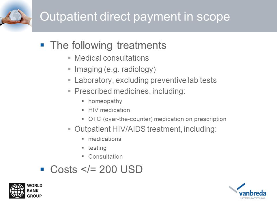 Outpatient direct payment in scope  The following treatments  Medical consultations  Imaging (e.g.