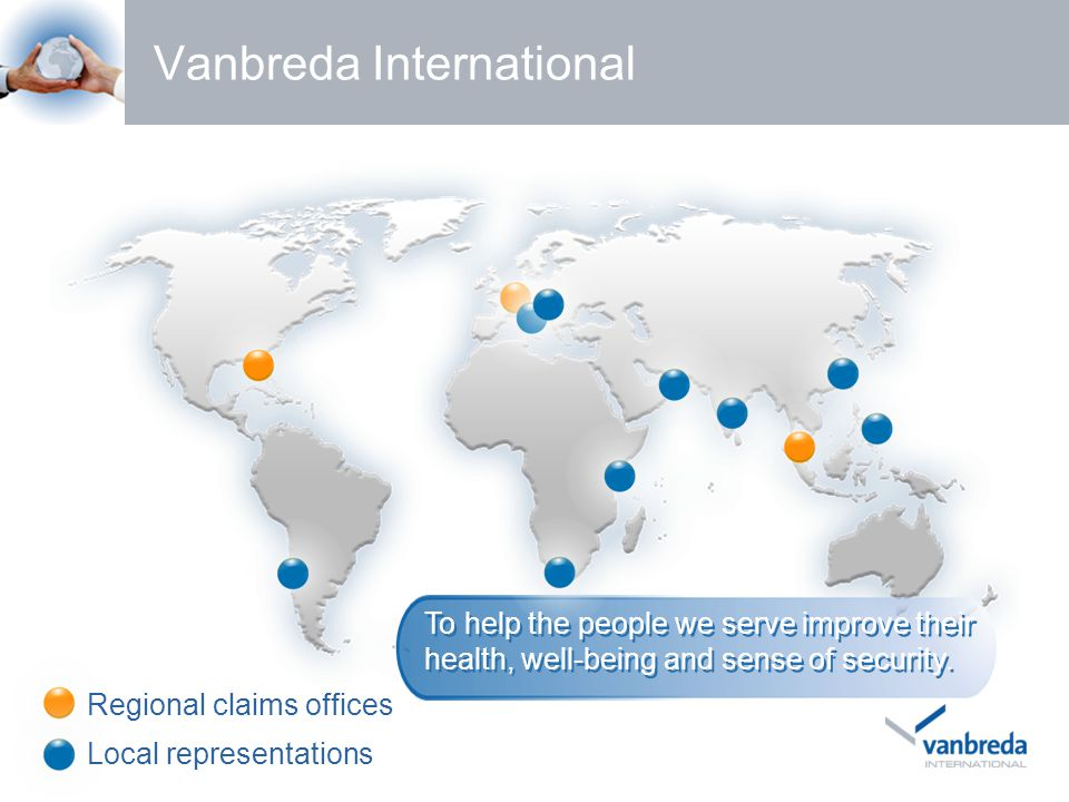 Vanbreda International Regional claims offices Local representations To help the people we serve improve their health, well-being and sense of security.