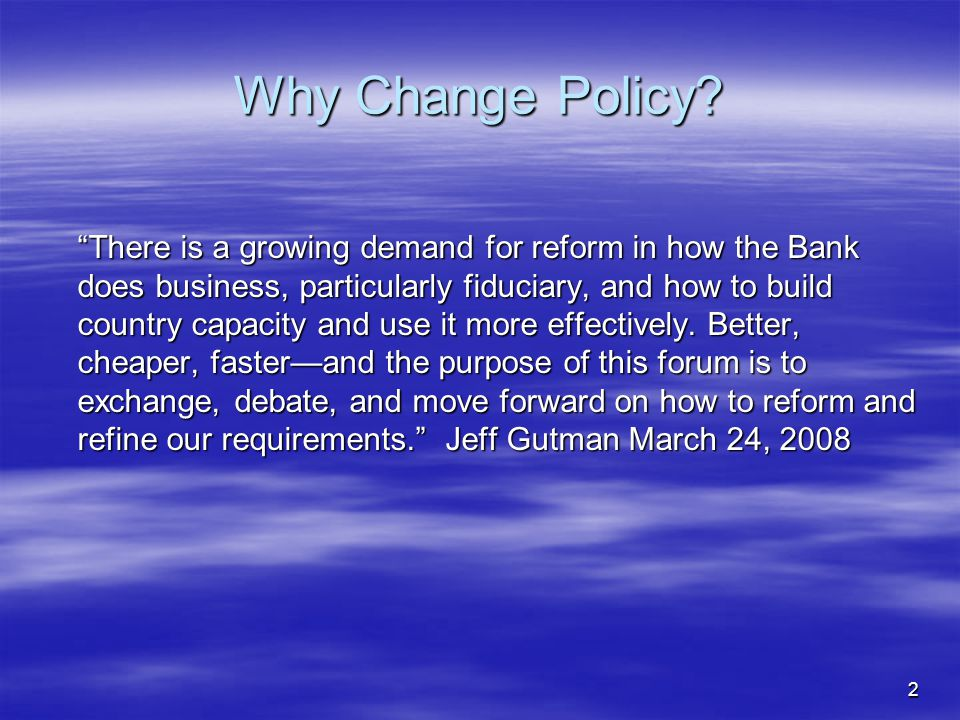 2 Why Change Policy.