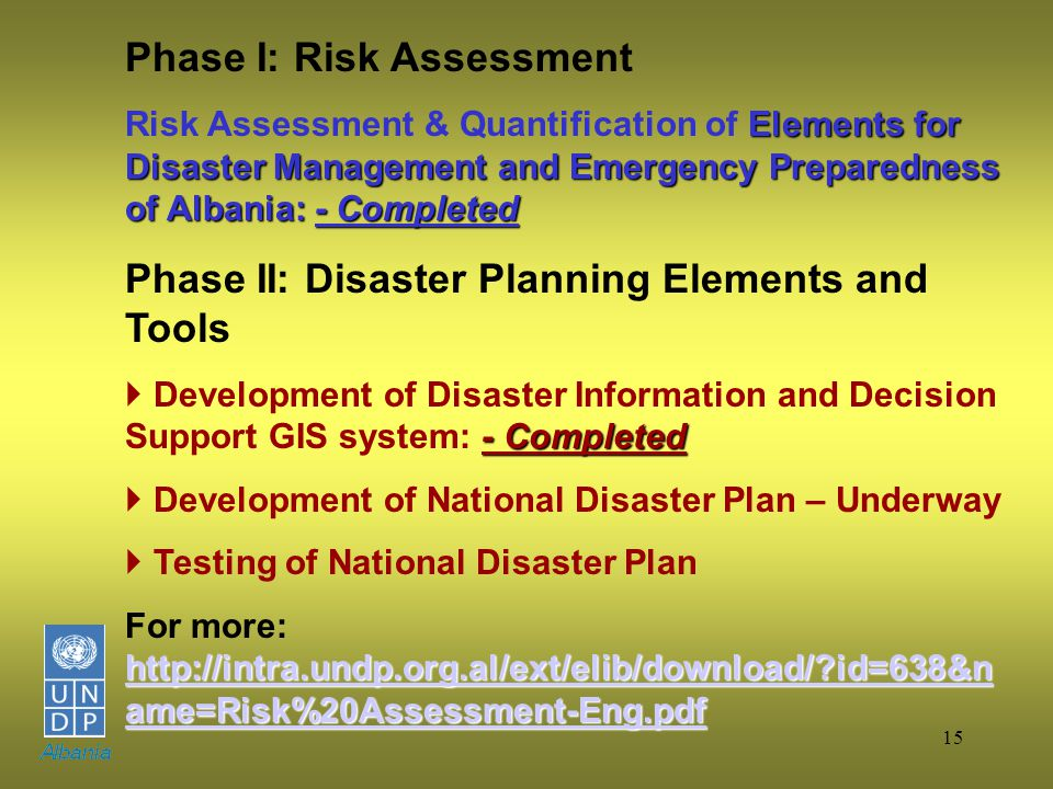 15 Phase I: Risk Assessment Elements for Disaster Management and Emergency Preparedness of Albania: - Completed Risk Assessment & Quantification of El