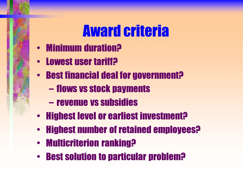 Award criteria Minimum duration. Lowest user tariff.