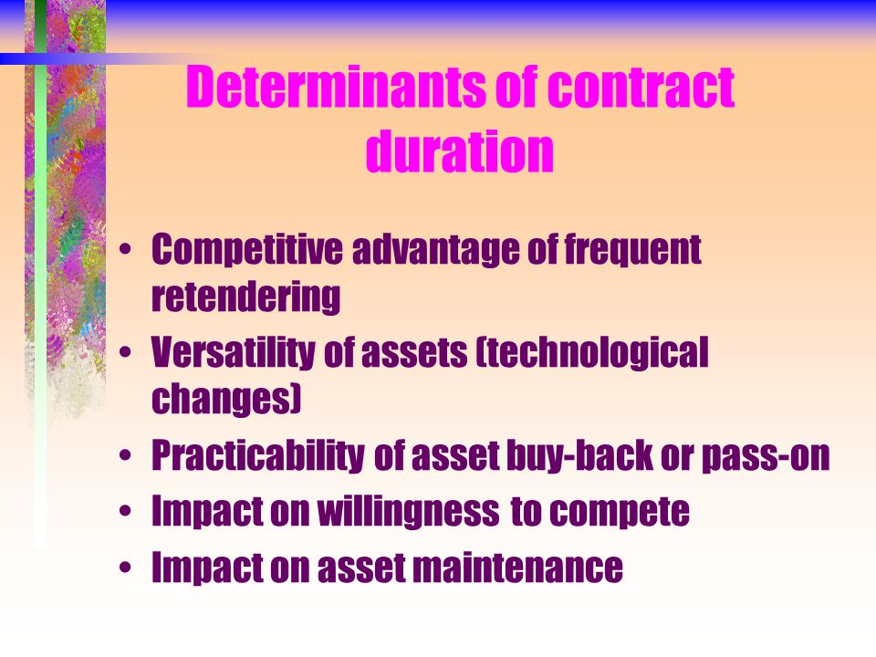 Termination conditions Automatic renewal.Negotiated roll-over.