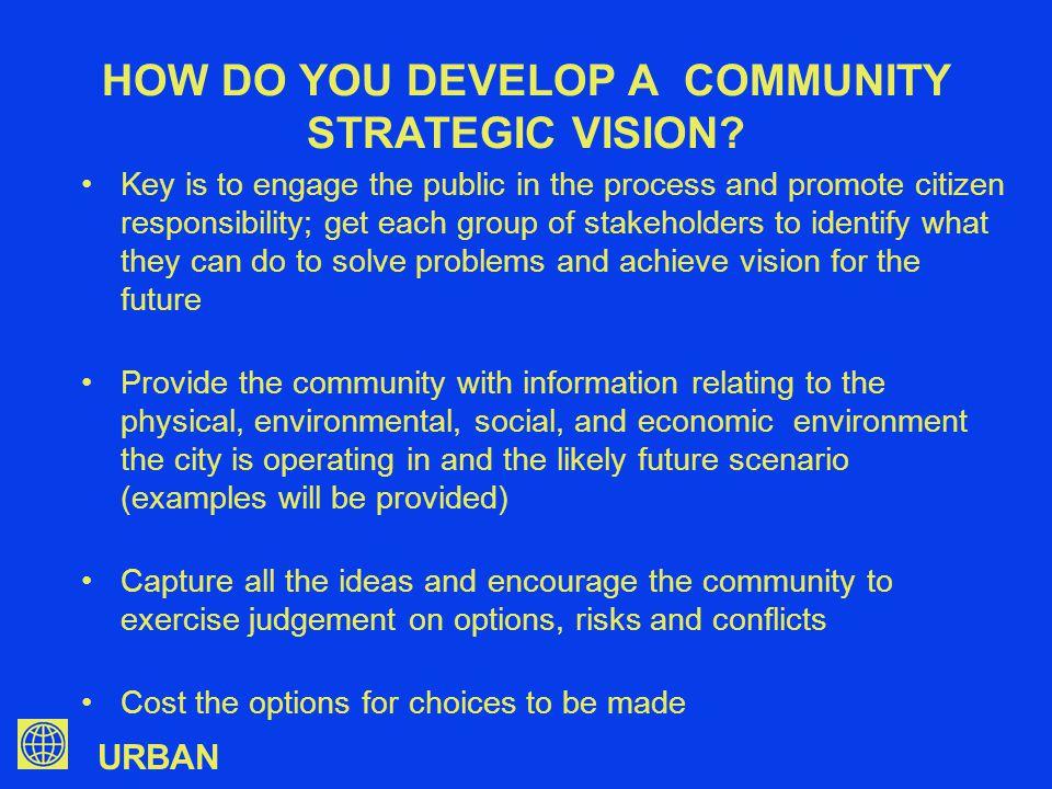 URBAN HOW DO YOU DEVELOP A COMMUNITY STRATEGIC VISION.
