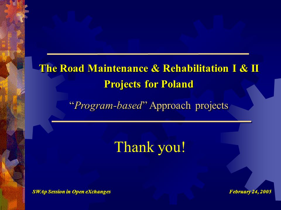"""The Road Maintenance & Rehabilitation I & II Projects for Poland """"Program-based"""" Approach projects The Road Maintenance & Rehabilitation I & II Projec"""