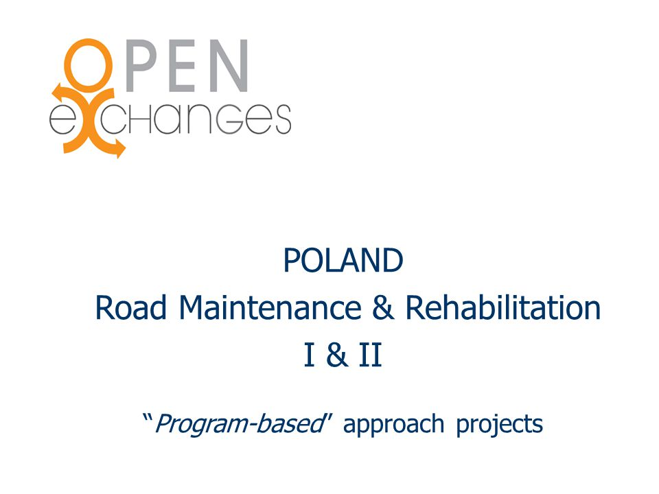 "POLAND Road Maintenance & Rehabilitation I & II ""Program-based"" approach projects"