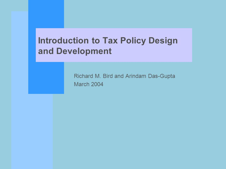 Course Objective n How can developing countries best design and develop their tax systems.