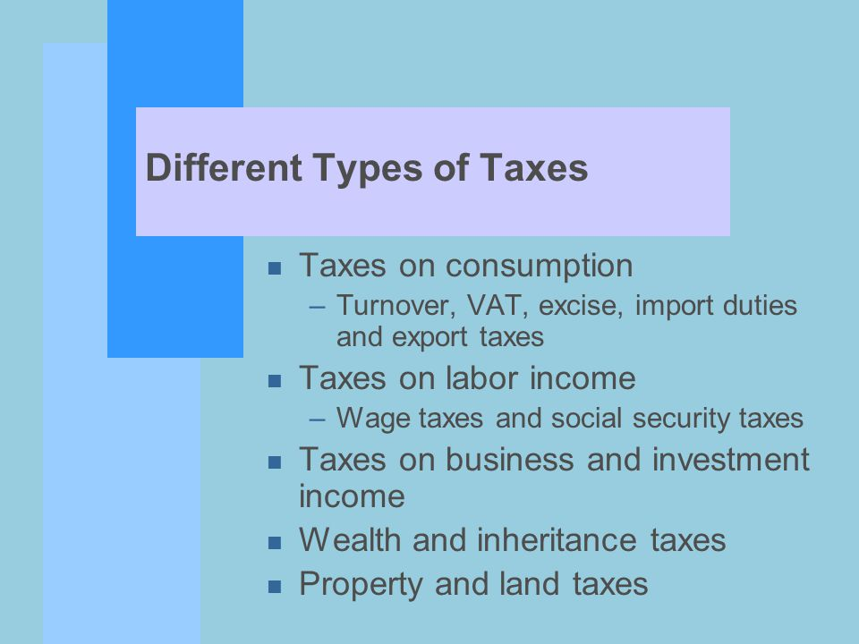 Aggregate level of taxes n Differences between developed countries (38% of GDP) and developing countries (18% of GDP) n Relationship between tax level and per capita income n Estimates of tax capacity –Hypothetical tax to GDP ratio –VAT productivity