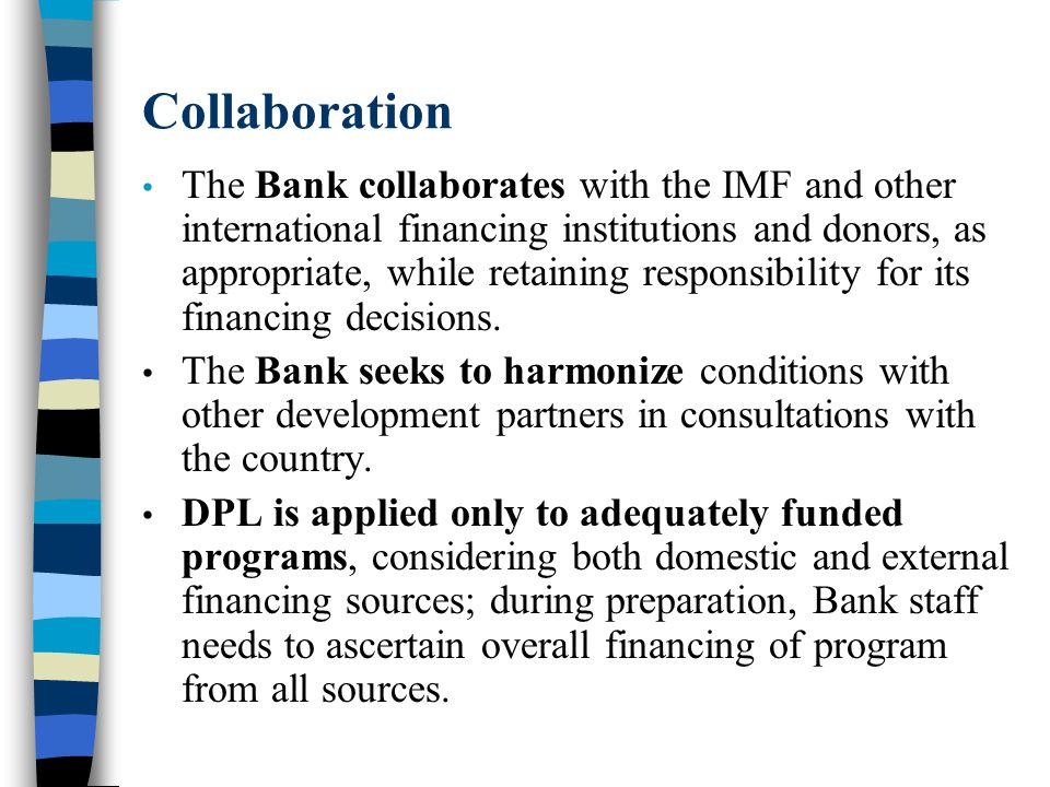 Analytical Underpinning A DPL draws on relevant analytical work undertaken by the Bank, country, or third parties.