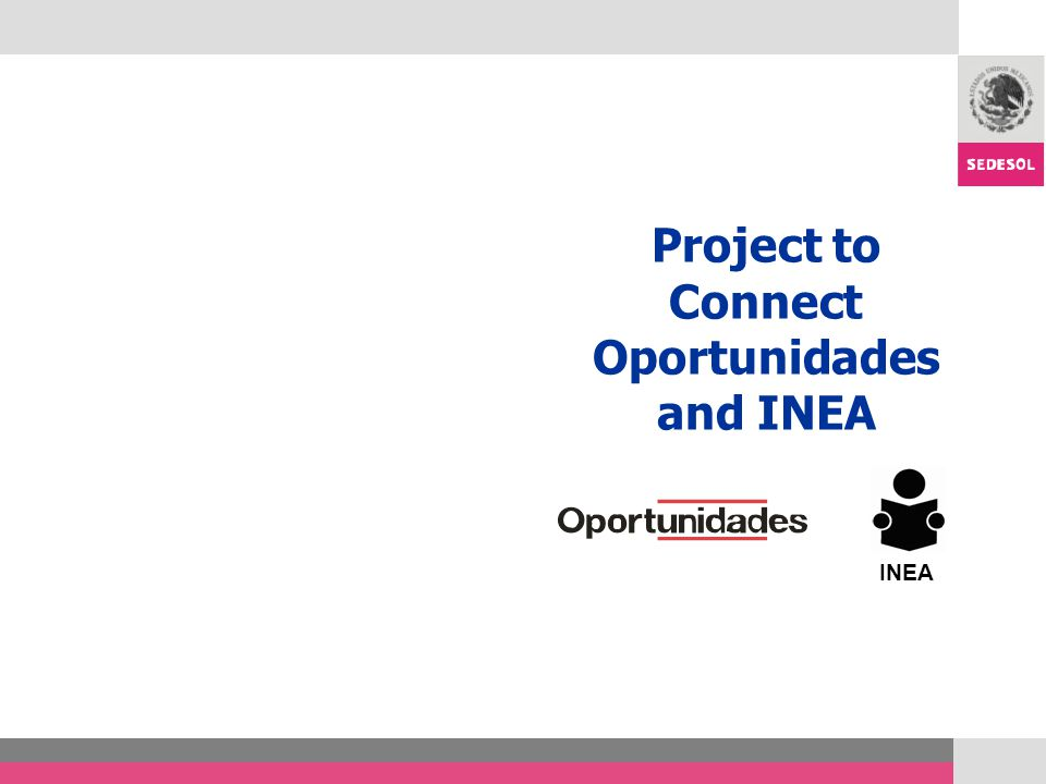 Project to Connect Oportunidades and INEA INEA