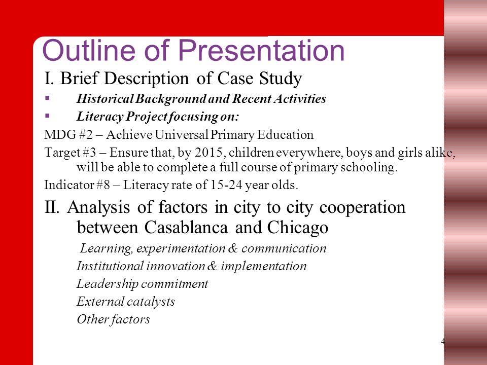 4 Outline of Presentation I.