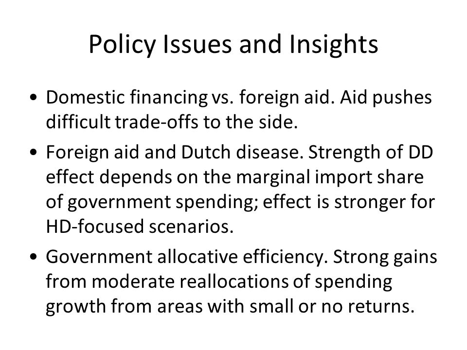 Policy Issues and Insights Domestic financing vs.foreign aid.