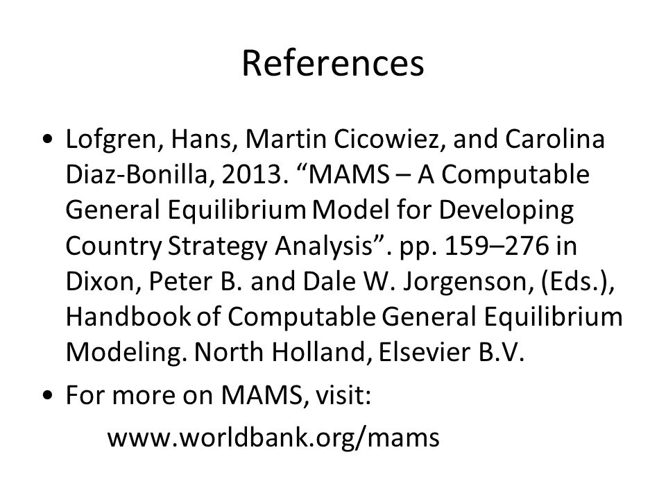 References Lofgren, Hans, Martin Cicowiez, and Carolina Diaz-Bonilla, 2013.