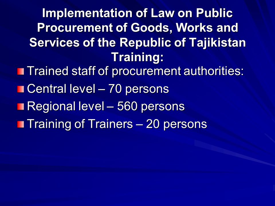 Implementation of Law on Public Procurement of Goods, Works and Services of the Republic of Tajikistan Decentralization Ministry of Education of the Republic of Tajikistan.