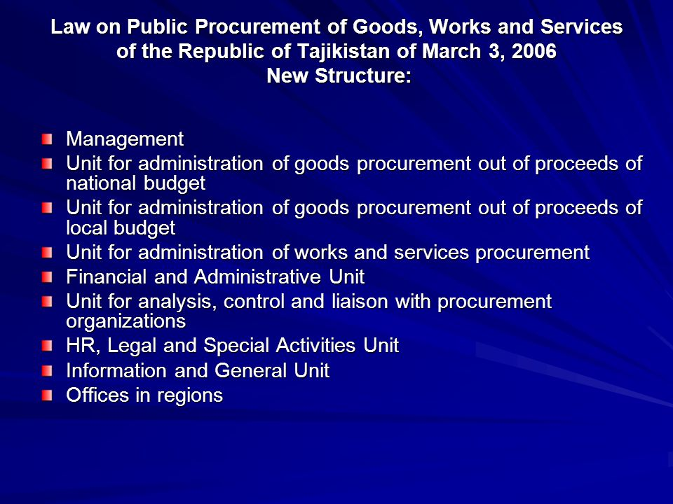 Implementation of Law on Public Procurement of Goods, Works and Services of the Republic of Tajikistan Activities: Implementation of Law on Public Procurement of Goods, Works and Services of the Republic of Tajikistan Activities: Decentralization of public procurement of the Ministry of Labor and Social Security of the Republic of Tajikistan and Tajik National University and other organizations; Delivery of one-day workshops at central and regional levels out of internal funds; Training of specialists in public procurement for procurement organizations; Drafting of new normative acts as well amendments to the procurement normative acts in the Republic of Tajikistan.