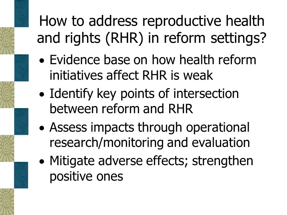 How to address reproductive health and rights (RHR) in reform settings.
