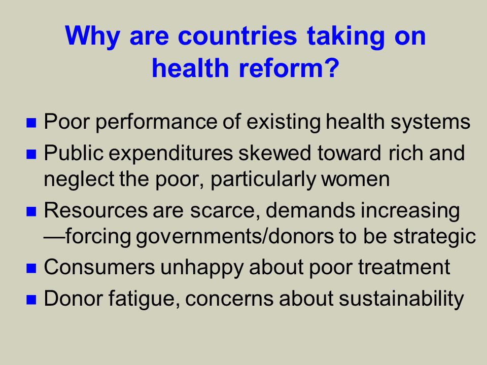Why are countries taking on health reform.
