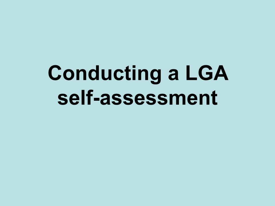 Conducting a LGA self-assessment