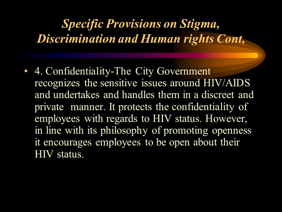 Specific Provisions on Stigma, Discrimination and Human rights Cont, 4.
