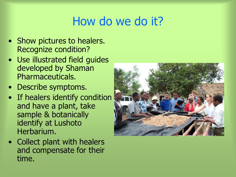 How do we do it. Show pictures to healers. Recognize condition.