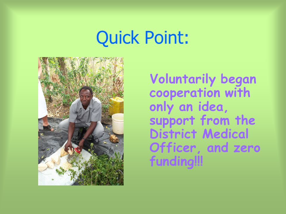 Quick Point: Voluntarily began cooperation with only an idea, support from the District Medical Officer, and zero funding!!!