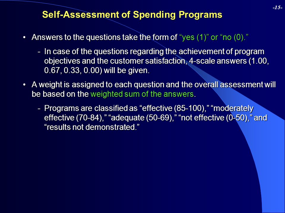 "-15- Self-Assessment of Spending Programs Answers to the questions take the form of ""yes (1)"" or ""no (0).""Answers to the questions take the form of ""y"