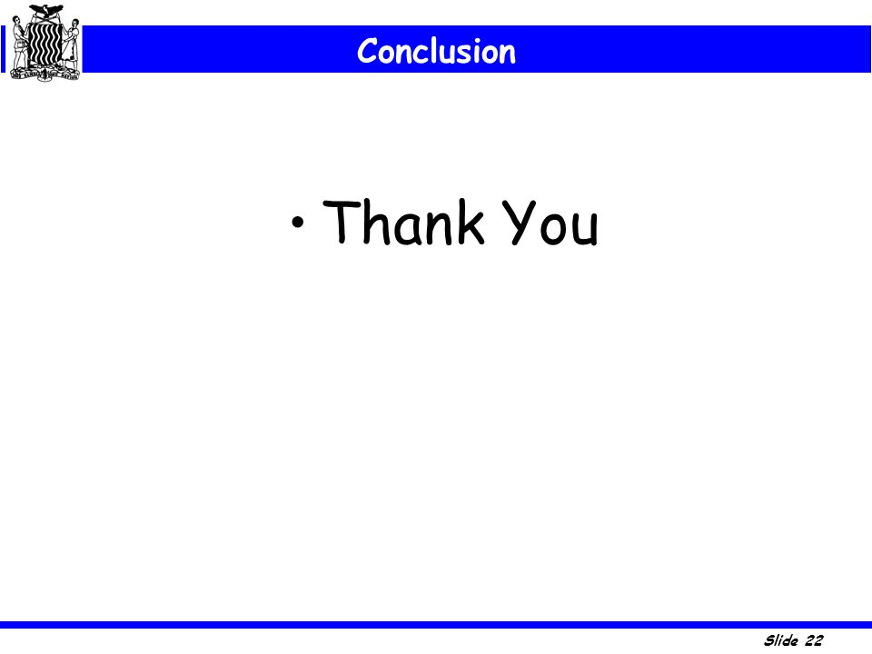 Slide 22 Conclusion Thank You