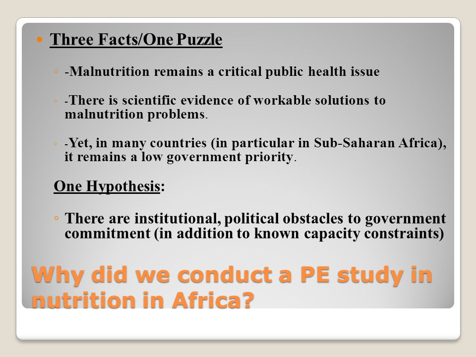 Why did we conduct a PE study in nutrition in Africa.