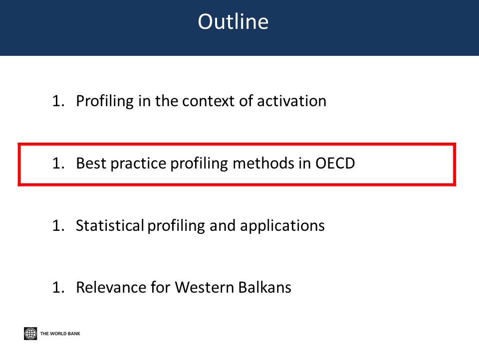 Outline 1.Profiling in the context of activation 1.Best practice profiling methods in OECD 1.Statistical profiling and applications 1.Relevance for We