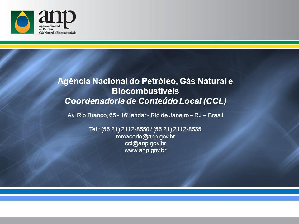 Agência Nacional do Petróleo, Gás Natural e Biocombustíveis Coordenadoria de Conteúdo Local (CCL) Av.