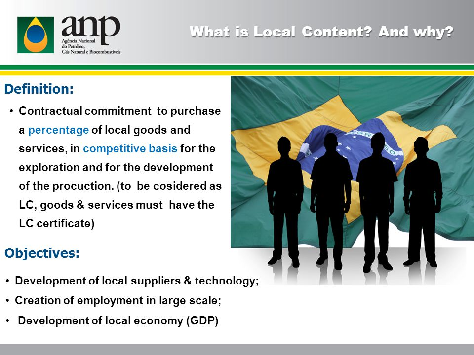 Contractual commitment to purchase a percentage of local goods and services, in competitive basis for the exploration and for the development of the procuction.