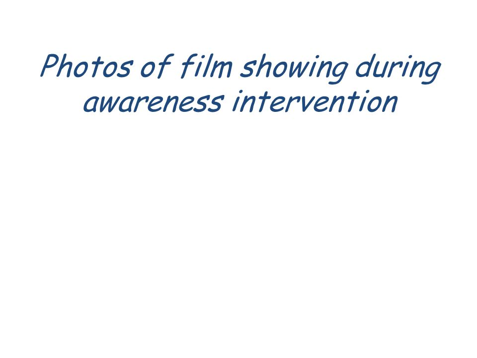 Photos of film showing during awareness intervention