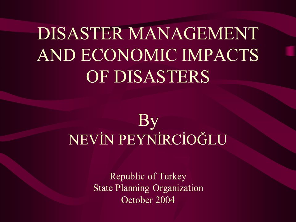 AFFECTS OF DISASTERS TO ECONOMIC DEVELOPMENT RISK became the main factor in economic and social planning.