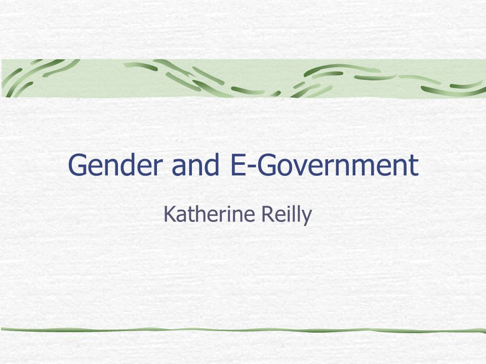 Gender and E-Government Katherine Reilly