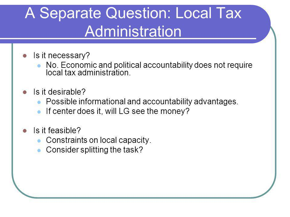 A Separate Question: Local Tax Administration Is it necessary.
