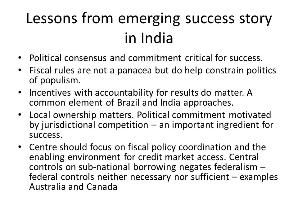Lessons from emerging success story in India Political consensus and commitment critical for success.